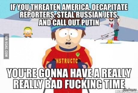 Все не так плохо, как кажется. Нагло взял с 9гаг.  Мне кажется, что далеко не все потеряно. Смысл текста на картинке в том, что США и РФ нужно объединятся против терроризма.