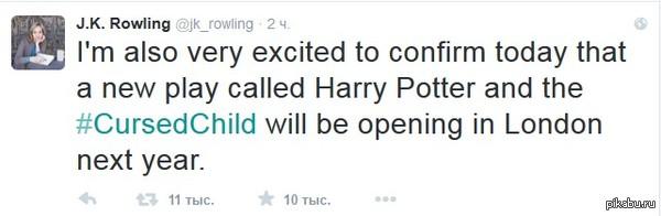 """Джоан Роулинг анонсировала в Twitter лондонский спектакль """"Гарри Поттер и Проклятое дитя"""", который будет показан в следующем году Роулинг также добавила, что спектакль не будет приквелом и расскажет совершенно новую историю.  https://www.teatrall.ru/post/2201-garri-potter-vyijdet-na-stsenu"""