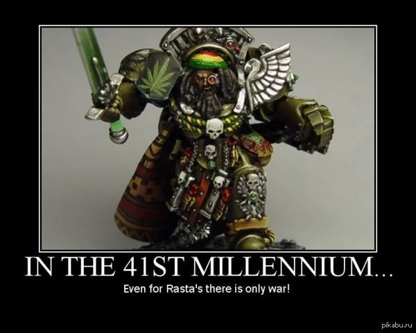 Warhammer В 41 тысячелетии, даже для расты существует только война.